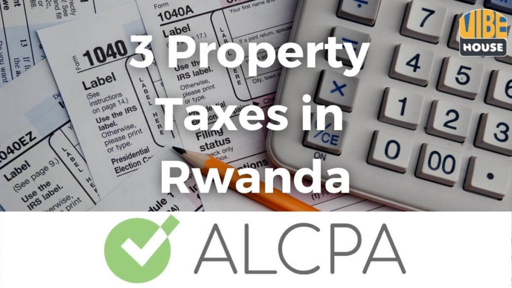 3 Property Taxes You Need to Know in Rwanda 1 1